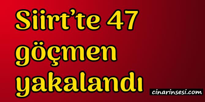 Siirt Baykan'da 47 göçmen yakalandı