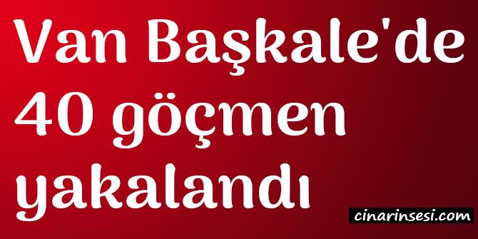 Van Başkale'de 40 göçmen yakalandı