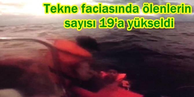 Tekne faciasında ölenlerin sayısı 19'a yükseldi