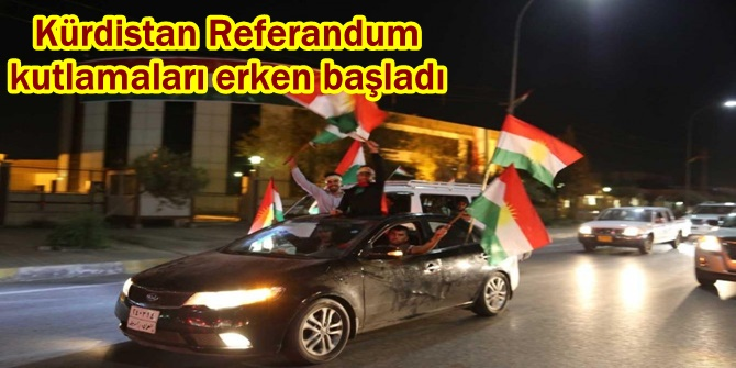 Kürdistan Referandum kutlamaları erken başladı