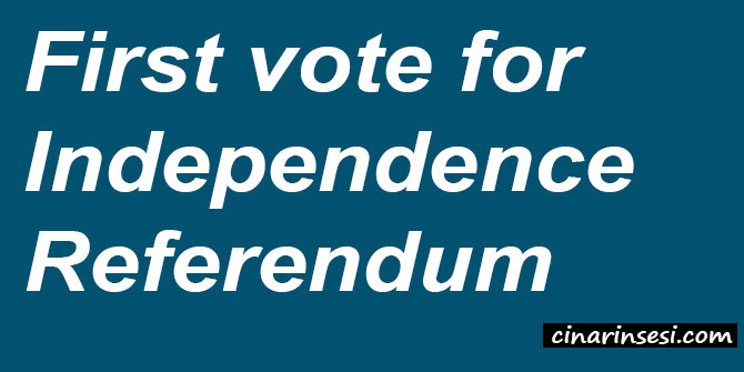 "First vote for ""Independence Referendum"""
