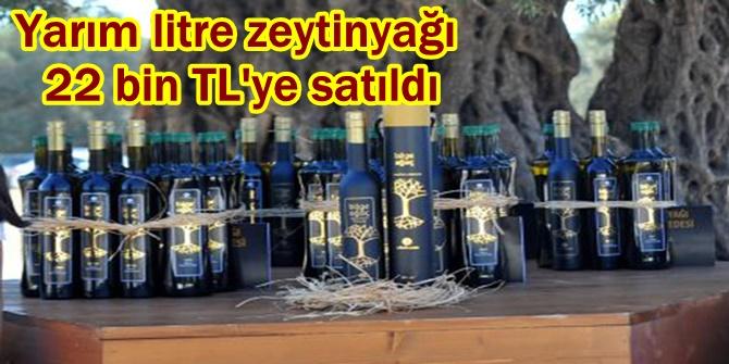 Yarım litre zeytinyağı 22 bin TL'ye satıldı