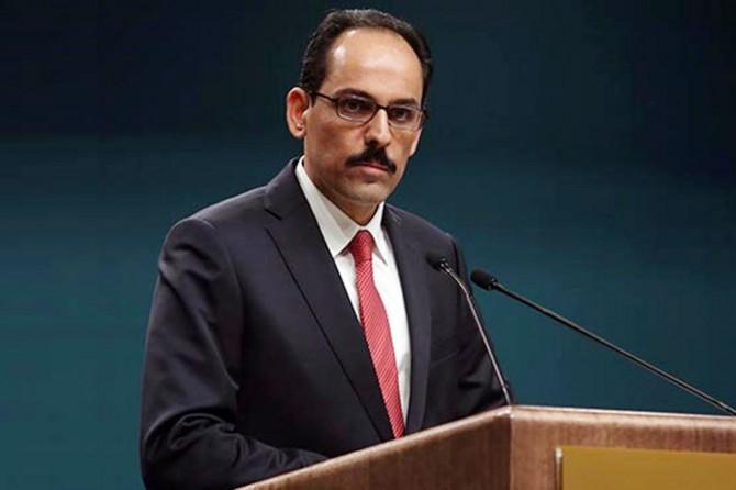 Cumhurbaşkanlığı Sözcüsü Kalın'dan gündeme ilişkin açıklamalar