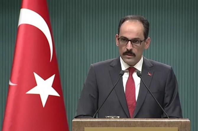 Kalın: İstihbarat birimlerimiz Suriye rejimi ile temas kurabilir