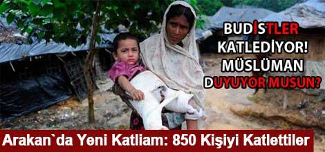 Arakan`da Yeni Katliam: 850 Kişiyi Katlettiler