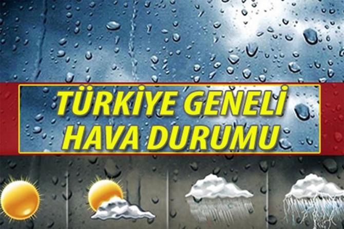 Türkiye geneli hava durumu bugün nasıl?