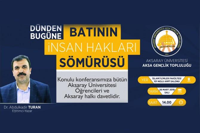 """Aksaray'da """"Batı ve İnsan Hakları Sömürüsü"""" etkinliği düzenlenecek"""