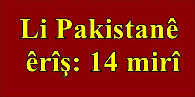Li Pakistanê êrîş: 14 mirî