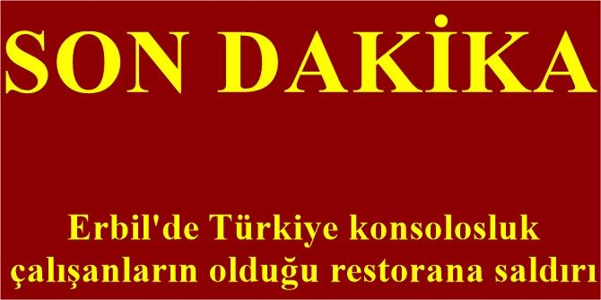 Erbil'de Türkiye konsolosluk çalışanların olduğu restorana saldırı