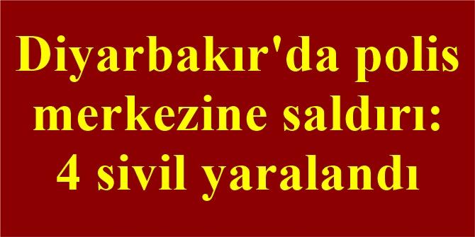 Diyarbakır'da polis merkezine saldırı: 4 sivil yaralandı