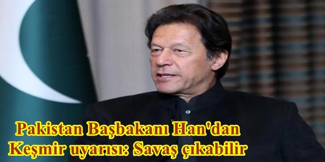 Pakistan Başbakanı Han'dan Keşmir uyarısı: Savaş çıkabilir