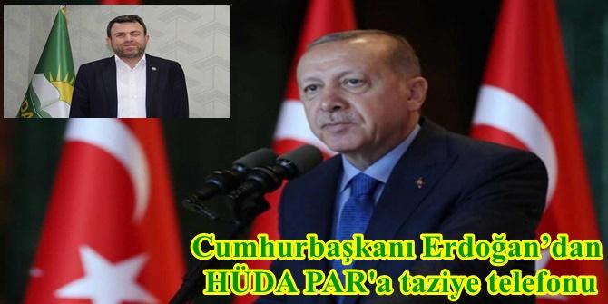 Cumhurbaşkanı Erdoğan'dan HÜDA PAR'a taziye telefonu