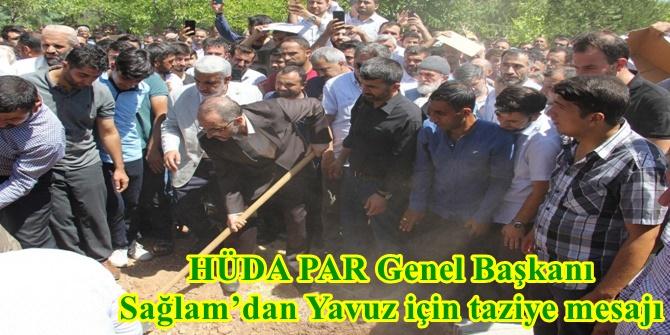 HÜDA PAR Genel Başkanı Sağlam'dan Yavuz için taziye mesajı
