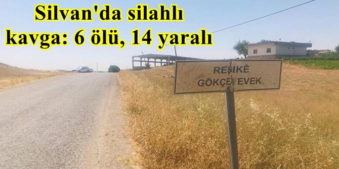 Silvan'da silahlı kavga: 6 ölü, 9 yaralı