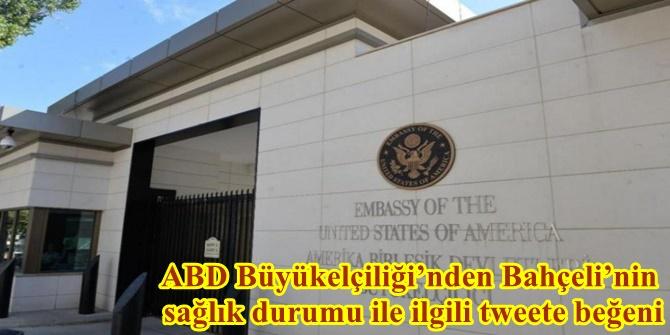ABD Büyükelçiliği'nden Bahçeli'nin sağlık durumu ile ilgili tweete beğeni
