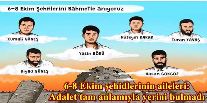 6-8 Ekim şehidlerinin aileleri: Adalet tam anlamıyla yerini bulmadı
