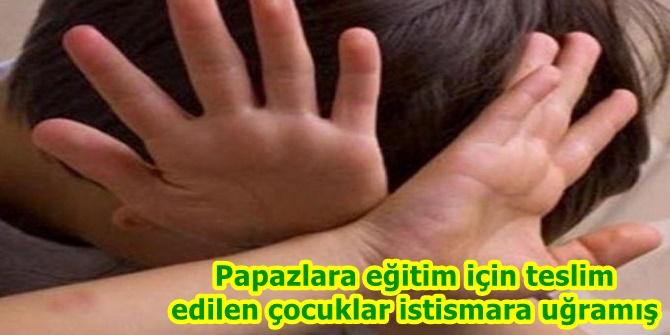 Papazlara eğitim için teslim edilen çocuklar istismara uğramış