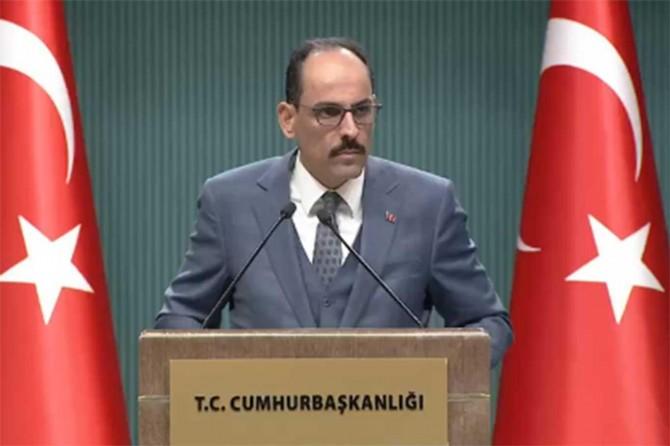 Kalın: Türkiye, Fransa, Almanya ve İngiltere ile dörtlü Suriye zirvesi yapılacak