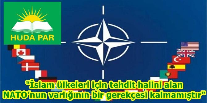 İslam ülkeleri için tehdit halini alan NATO'nun varlığının bir gerekçesi kalmamıştır