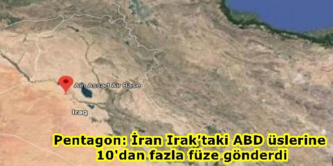 Pentagon: İran Irak'taki ABD üslerine 10'dan fazla füze gönderdi