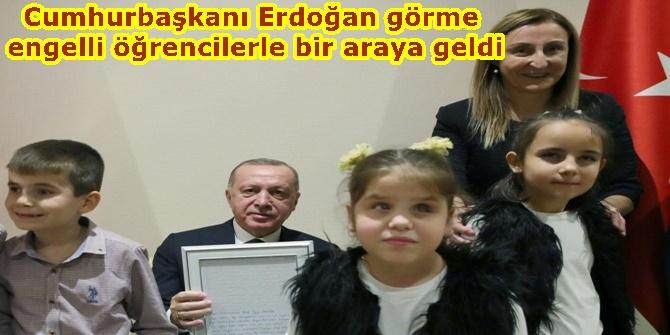 Cumhurbaşkanı Erdoğan görme engelli öğrencilerle bir araya geldi