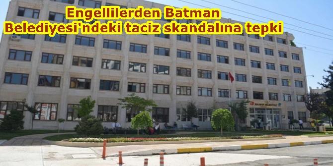 Engellilerden Batman Belediyesi'ndeki taciz skandalına tepki