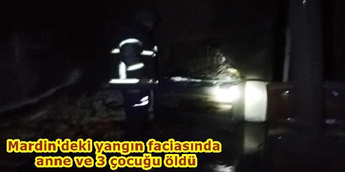 Mardin'deki yangın faciasında anne ve 3 çocuğu öldü