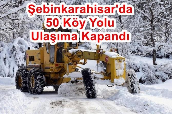 Şebinkarahisar'da 50 köy yolu ulaşıma kapandı