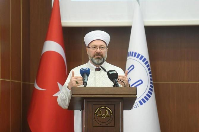 """Diyanet İşleri Başkanı Erbaş: """"İslam'a hizmet yolunda yorulmak, üşenmek yok"""""""