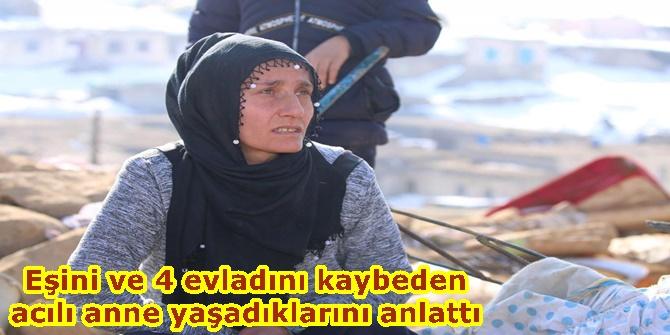 Eşini ve 4 evladını kaybeden acılı anne yaşadıklarını anlattı