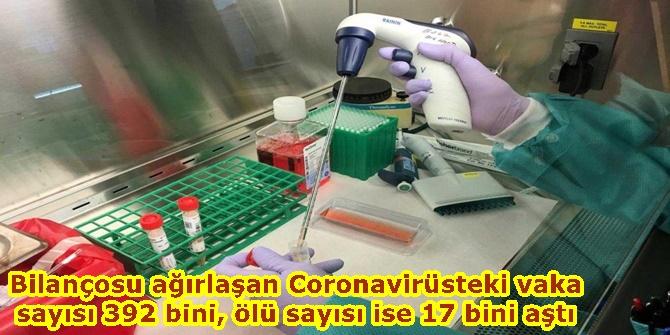 Bilançosu ağırlaşan Coronavirüsteki vaka sayısı 392 bini, ölü sayısı ise 17 bini aştı