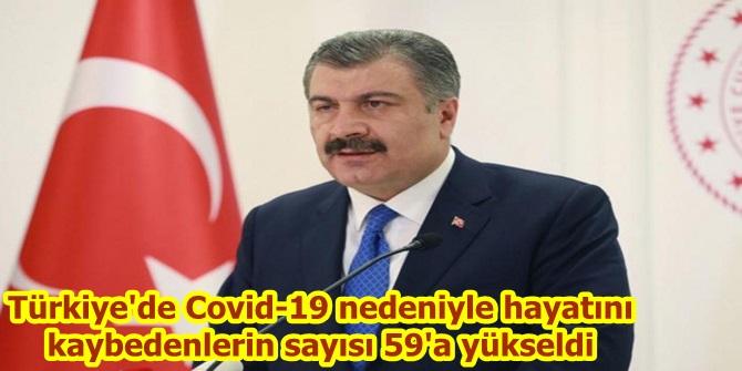 Türkiye'de Covid-19 nedeniyle hayatını kaybedenlerin sayısı 59'a yükseldi