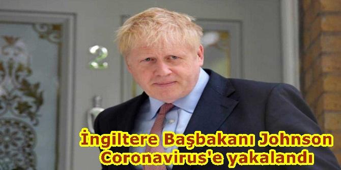 İngiltere Başbakanı Johnson Coronavirus'e yakalandı