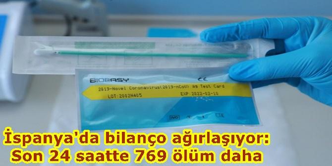 İspanya'da bilanço ağırlaşıyor: Son 24 saatte 769 ölüm daha
