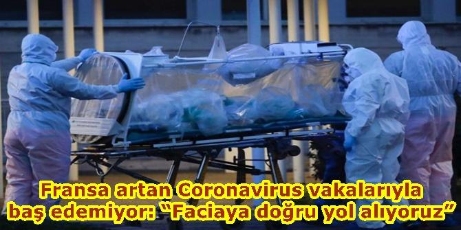 """Fransa artan Coronavirus vakalarıyla baş edemiyor: """"Faciaya doğru yol alıyoruz"""""""