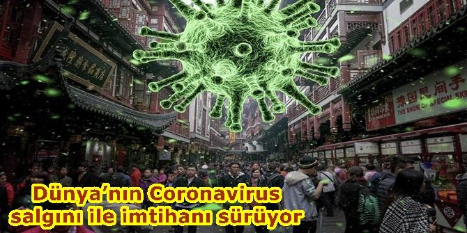 Dünya'nın Coronavirus salgını ile imtihanı sürüyor