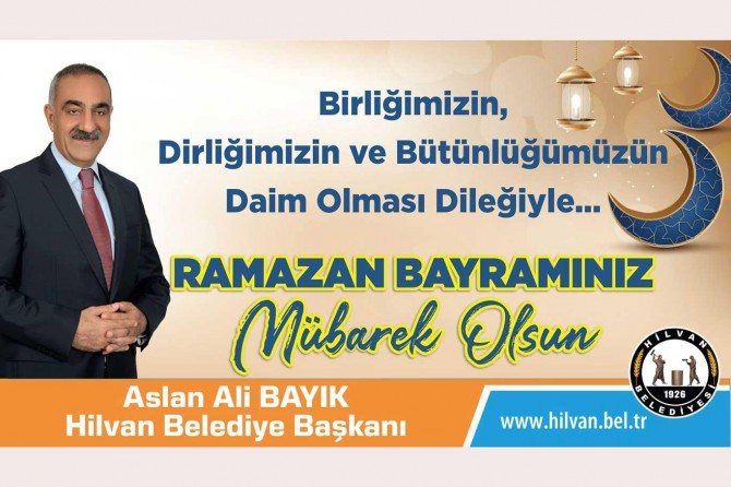 Hilvan Belediye Başkanı Aslan Ali Bayık hemşerilerinin Ramazan Bayramını kutladı