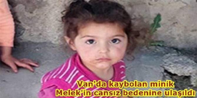 Van'da kaybolan minik Melek'in cansız bedenine ulaşıldı