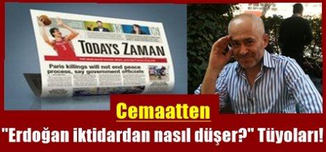 """Cemaatten """"Erdoğan iktidardan nasıl düşer?"""" Tüyoları!"""