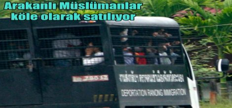 Arakanlı Müslümanlar köle olarak satılıyor