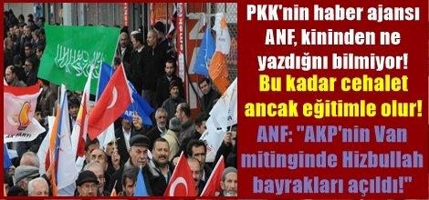 ANF'nin Cehaleti: AKP'nin Van mitinginde Hizbullah bayrakları açıldı!