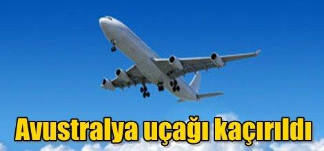 Avustralya uçağı kaçırıldı