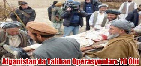 Afganistan'da Taliban Operasyonları: 70 Ölü