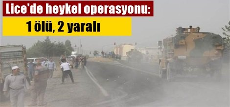 Lice'de PKK'lilerin diktiği heykele operasyon: 1 ölü, 2 yaralı