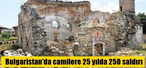 Bulgaristan'da camilere 25 yılda 250 saldırı
