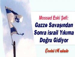 """Mossad Eski Şefi: """"Gazze Savaşından Sonra İsrail Yıkıma Doğru Gidiyor"""""""