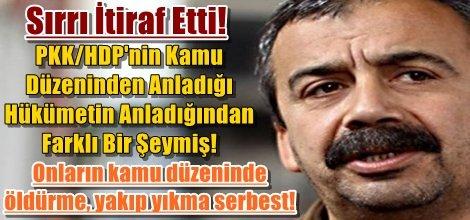 PKK/HDPnin Kamu Düzeninden  Anladığı Hükümetin  Anladığından Farklı Bir Şeymiş!