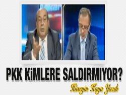 PKK KİMLERE SALDIRMIYOR?