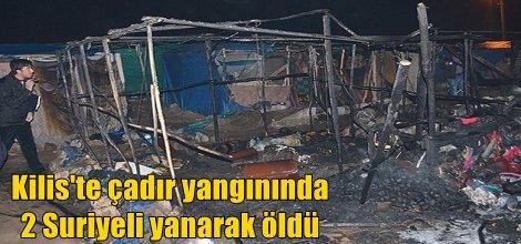 Kilis'te çadır yangınında 2 Suriyeli yanarak öldü