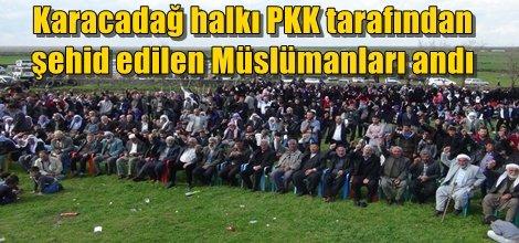 Karacadağ halkı PKK tarafından katledilen Müslümanları andı